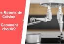 Comment choisir son robot de cuisine ?
