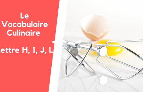 Vocabulaire Professionnel de Cuisine, Lettres H, I, J, L